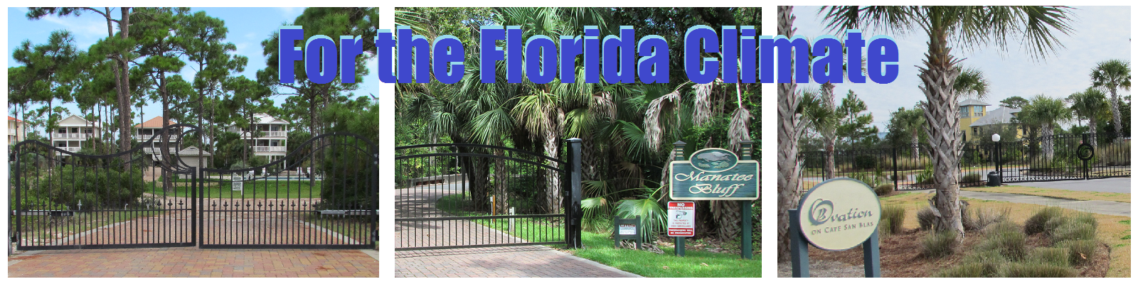 Bradley's Gates for the Florida Climate